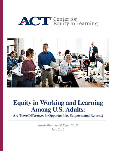 Download Equity in Working and Learning Among U.S. Adults