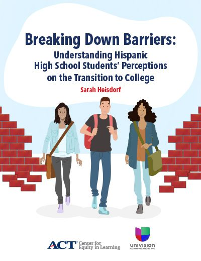 Breaking Down Barriers: Understanding Hispanic High School Students' Perceptions on the Transition to College